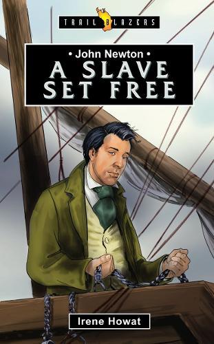 John Newton: A Slave Set Free - Trail Blazers (Paperback)