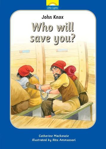 John Knox: Who will save you? - Little Lights (Hardback)