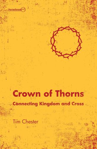 Crown of Thorns: Connecting Kingdom and Cross (Paperback)