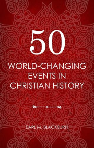 50 World Changing Events in Christian History (Paperback)