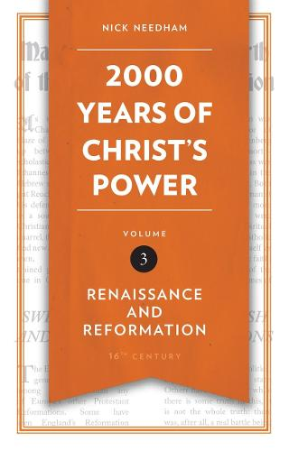 2,000 Years of Christ's Power Vol. 3: Renaissance and Reformation - Grace Publications (Hardback)