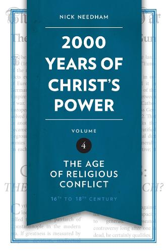 2,000 Years of Christ's Power Vol. 4: The Age of Religious Conflict - Grace Publications (Hardback)