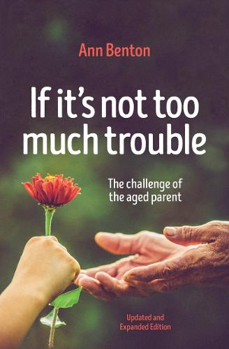 If It's Not Too Much Trouble - 2nd Ed.: The Challenge of the Aged Parent (Paperback)