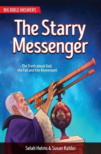 Starry Messenger: The Truth about God, The Fall and the Atonement - Big Bible Answers (Paperback)