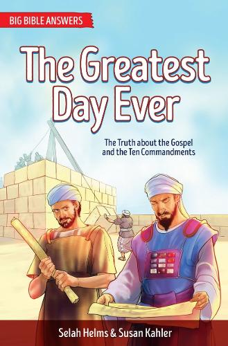 Greatest Day Ever: The Truth about The Gospel and the Ten Commandments - Big Bible Answers (Paperback)