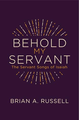 Behold My Servant: The Servant Songs of Isaiah - Grace Publications (Paperback)