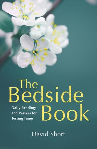 The Bedside Book: Daily Readings and Prayers for Testing Times (Paperback)