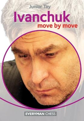Ivanchuk: Move by Move (Paperback)