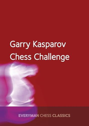 Garry Kasparov's Chess Challenge (Paperback)