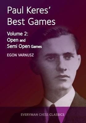 Paul Keres' Best Games: Volume 2: Open and Semi-Open Games (Paperback)