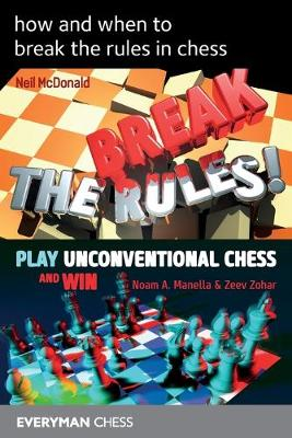 How and when to break the rules in chess (Paperback)