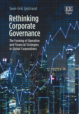 Rethinking Corporate Governance: The Forming of Operative and Financial Strategies in Global Corporations (Hardback)
