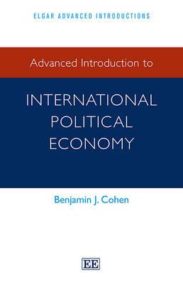 Advanced Introduction to International Political Economy - Elgar Advanced Introductions Series (Hardback)