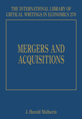 Mergers and Acquisitions - The International Library of Critical Writings in Economics series (Hardback)