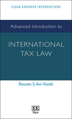 Advanced Introduction to International Tax Law - Elgar Advanced Introductions Series (Hardback)