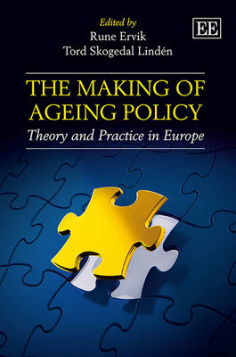 The Making of Ageing Policy: Theory and Practice in Europe (Hardback)