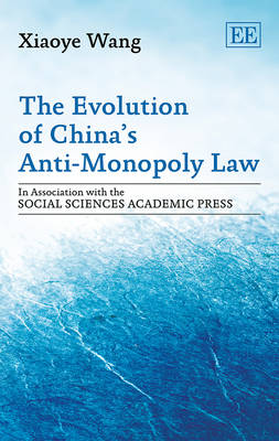 The Evolution of China's Anti-Monopoly Law (Hardback)