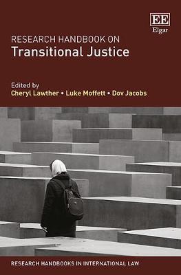 Research Handbook on Transitional Justice - Research Handbooks in International Law Series (Hardback)