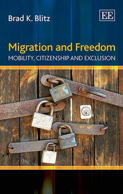 Migration and Freedom: Mobility, Citizenship and Exclusion (Hardback)