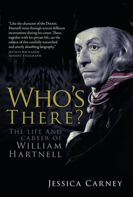 Who's There: The Life and Career of William Hartnell (Hardback)