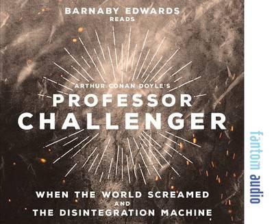 Professor Challenger: When the World Screamed & the Disintegration Machine (CD-Audio)
