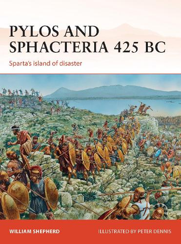 Pylos and Sphacteria 425 BC: Sparta's island of disaster - Campaign 261 (Paperback)
