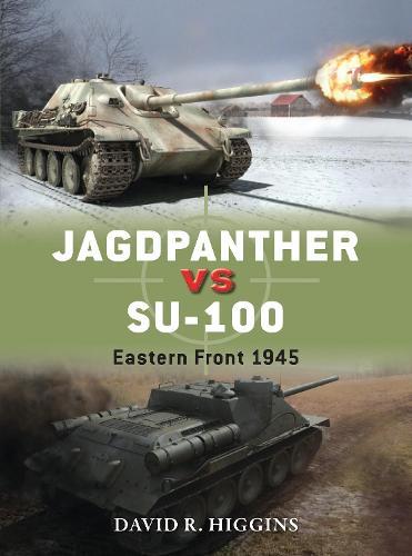 Jagdpanther vs SU-100: Eastern Front 1945 - Duel (Paperback)