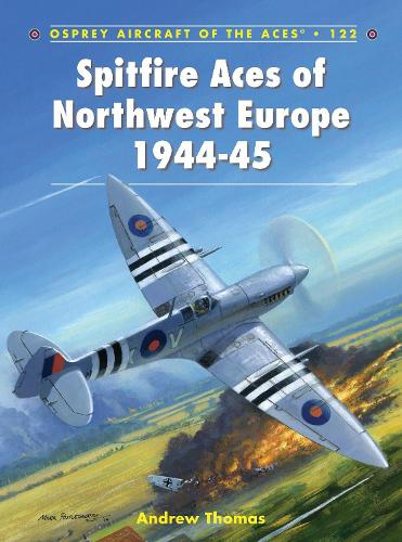 Spitfire Aces of Northwest Europe 1944-45 - Aircraft of the Aces 122 (Paperback)