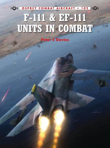 F-111 & EF-111 Units in Combat - Combat Aircraft 102 (Paperback)