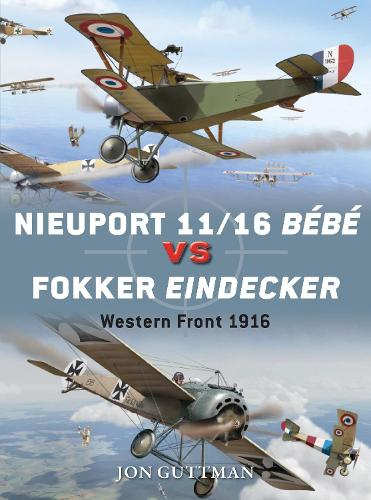 Nieuport 11/16 Bebe vs Fokker Eindecker: Western Front 1916 - Duel 59 (Paperback)
