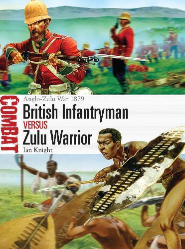 British Infantryman vs Zulu Warrior: Anglo-Zulu War 1879 - Combat 3 (Paperback)