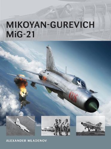 Mikoyan-Gurevich MiG-21 - Air Vanguard (Paperback)