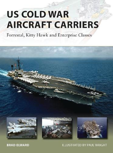 US Cold War Aircraft Carriers: Forrestal, Kitty Hawk and Enterprise Classes - New Vanguard 211 (Paperback)