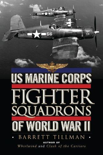 US Marine Corps Fighter Squadrons of World War II (Hardback)