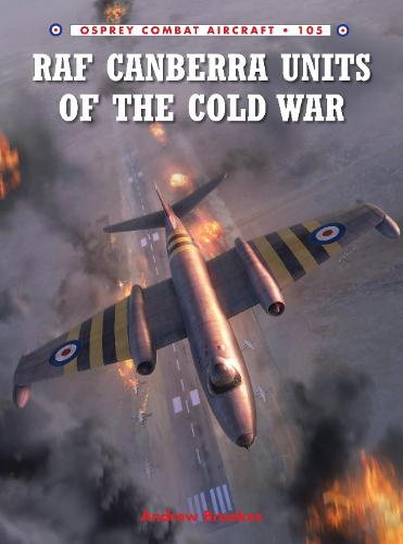 RAF Canberra Units of the Cold War - Combat Aircraft 105 (Paperback)