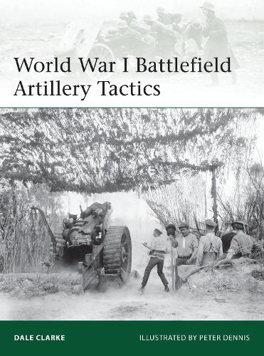 World War I Battlefield Artillery Tactics - Elite 199 (Paperback)