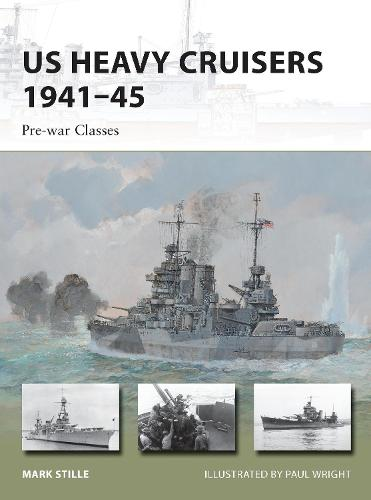 US Heavy Cruisers 1941-45: Pre-war Classes - New Vanguard 210 (Paperback)