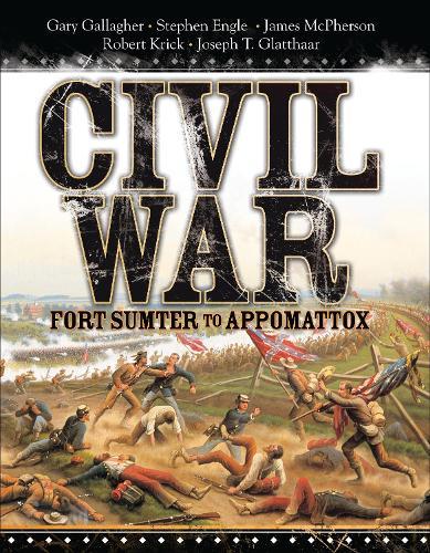 Civil War: Fort Sumter to Appomattox (Hardback)