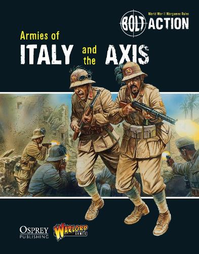 Bolt Action: Armies of Italy and the Axis - Bolt Action (Paperback)