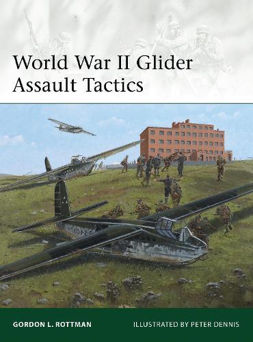 World War II Glider Assault Tactics - Elite 200 (Paperback)