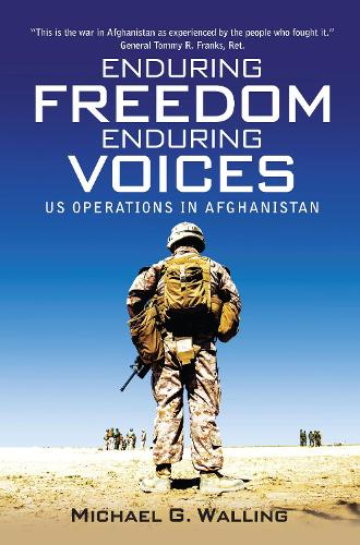Enduring Freedom, Enduring Voices: US Operations in Afghanistan (Hardback)