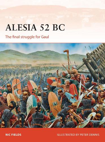 Alesia 52 BC: The final struggle for Gaul - Campaign (Paperback)
