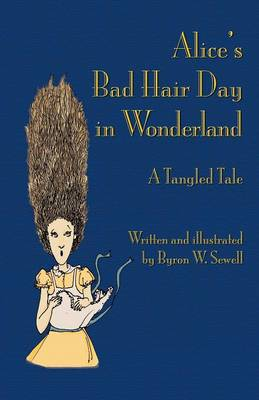 Alice's Bad Hair Day in Wonderland: A Tangled Tale (Paperback)