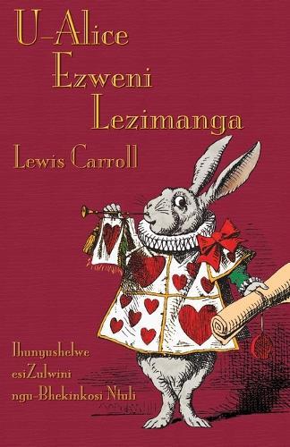 U-Alice Ezweni Lezimanga: Alice's Adventures in Wonderland in Zulu (Paperback)
