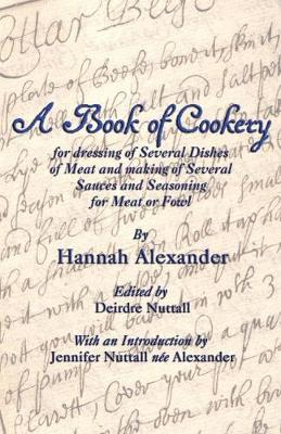 A Book of Cookery for Dressing of Several Dishes of Meat and Making of Several Sauces and Seasoning for Meat or Fowl (Paperback)