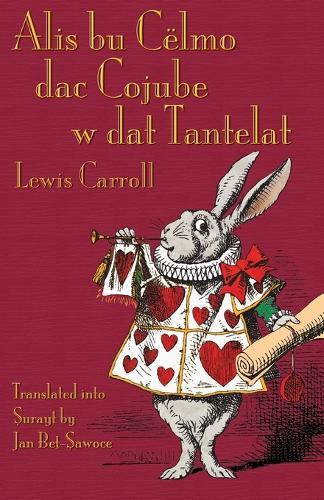 Alis bu Celmo dac Cojube w dat Tantelat: Alice's Adventures in Wonderland in Surayt (Turoyo) (Paperback)