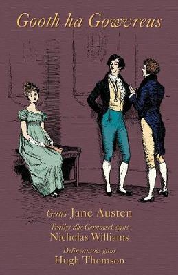 Gooth Ha Gowvreus: Pride and Prejudice in Cornish (Paperback)
