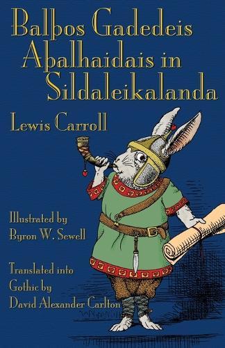 Bal�os Gadedeis A�alhaidais in Sildaleikalanda: Alice's Adventures in Wonderland in Gothic (Paperback)