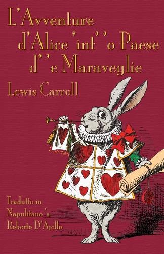 L'Avventure d'Al ce 'int' 'o Paese D' 'e Maraveglie: Alice's Adventures in Wonderland in Neapolitan (Paperback)