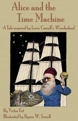 Alice and the Time Machine: A Tale Inspired by Lewis Carroll's Wonderland and H. G. Wells' the Time Machine (Paperback)